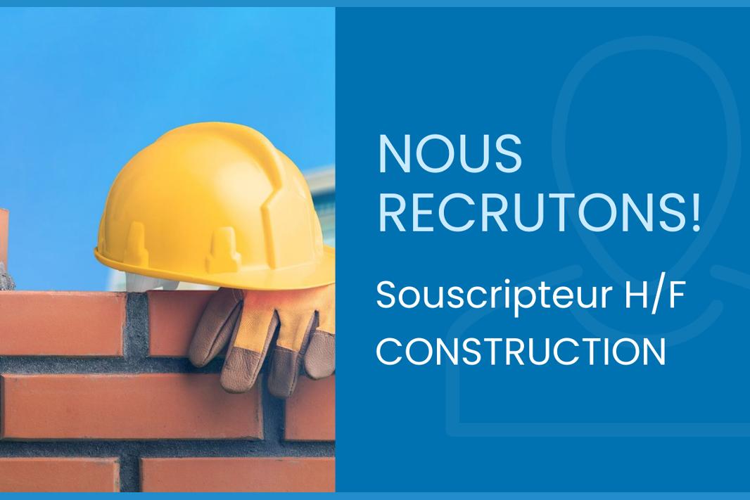 Recrutement souscripteur construction